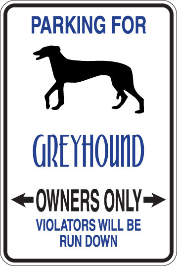 PARKING for Greyhound OWNERS ONLY Violators will be Run Down Sign