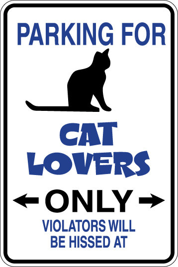 CAT LOVERS ONLY Violators will BE HISSED AT Sign