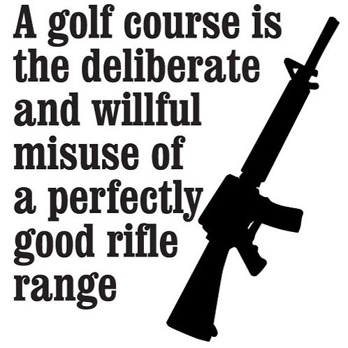 GOLF COURSE is a perfectly good rifle range Gun Decal Sticker