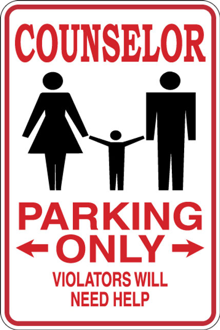 COUNSELOR Parking Only All Others WILL NEED HELP Funny Sign