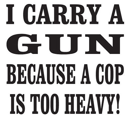 I carry a Gun Because a COP is too heavy! Gun Decal Sticker