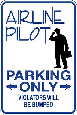 AIRLINE PILOT Parking Only Violators will BE BUMPED Funny Sign