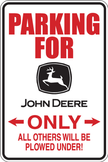 PARKING for JOHN DEERE All Others Will Be Plowed Over Funny Sign