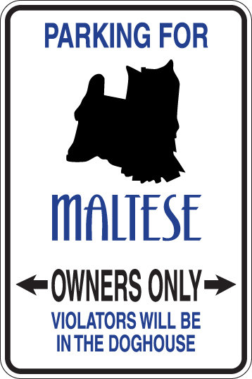 PARKING Maltese OWNERS ONLY Violators Will Be In The DogHouse Sign