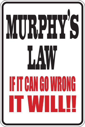 MURPHY'S LAW If It Can Go Wrong IT WILL Funny Sign