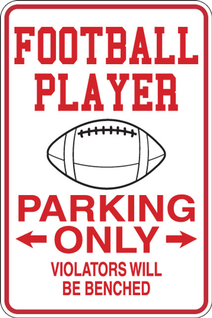 FOOTBALL PLAYER Parking Only Violators will BE BENCHED Funny Sign