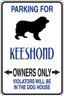 PARKING FOR Keeshond OWNERS ONLY Violators Will Be in Dog House Sign