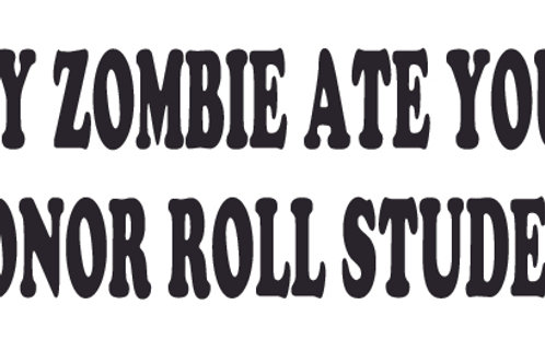 My ZOMBIE Ate Your Honor Roll Student Decal Sticker
