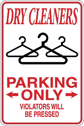 DRYCLEANERS Parking Only All Others WILL BE PRESSED Funny Sign