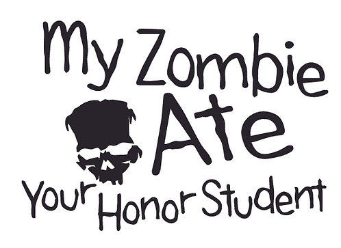 My ZOMBIE ate your honor student Decal Sticker