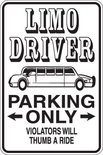 LIMO DRIVER Parking Only Violators will THUMB A RIDE Funny Sign