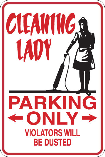 CLEANING LADY Parking Only All Others WILL BE DUSTED Funny Sign