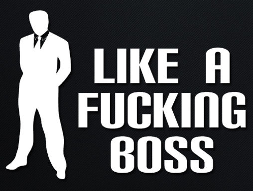 Like a FUCKING BOSS Decal Sticker