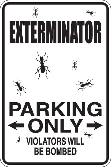 EXTERMINATOR Parking Only All Others WILL BE BOMBED Funny Sign