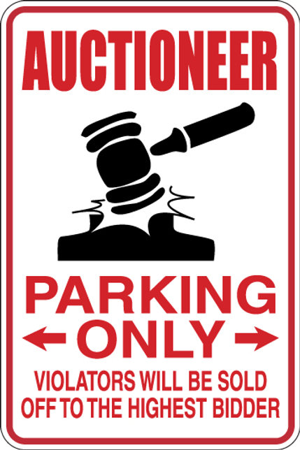 AUCTIONEER Parking Only All Others WILL BE SOLD TO HIGHEST BIDDER Funny Sign