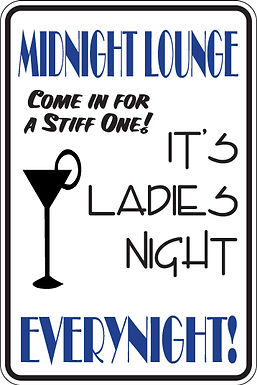 MIDNIGHT LOUNGE It's Ladies Night EVERY NIGHT Funny Sign