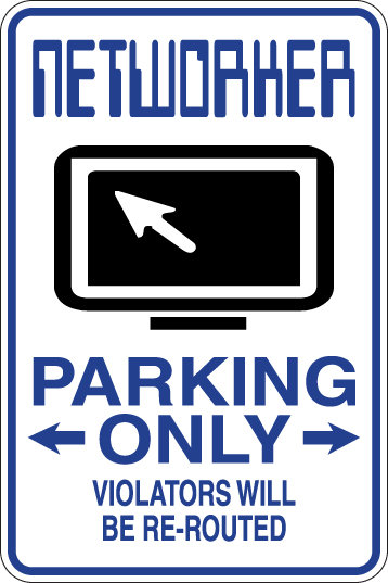 NETWORKER Parking Only Violators will BE RE-ROUTED Funny Sign