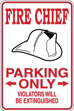 FIRE CHIEF Parking Only All Others WILL BE EXTINGUISHED Funny Sign