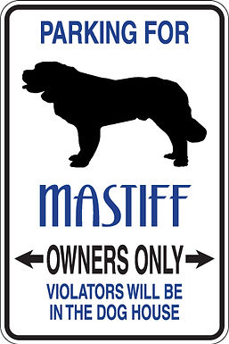 PARKING for Mastiff OWNERS ONLY Violators Will Be in Doghouse
