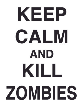 KEEP CALM AND KILL ZOMBIES Decal Sticker