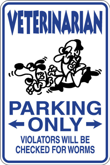 VETERINARIAN Parking Only Violators will be checked for worms Funny Sign