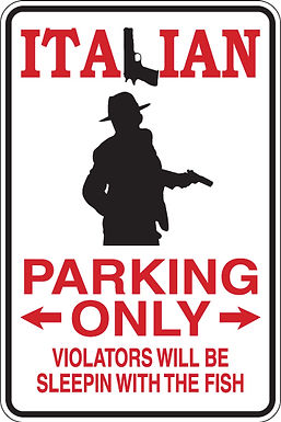 copy of ITALIAN Parking Only Violators Will Be SLEEPIN WITH THE FISH Funny Sign