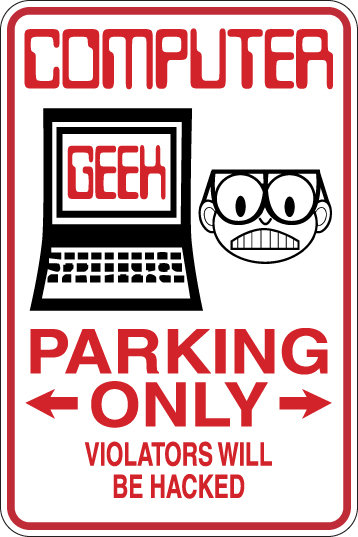 COMPUTER GEEK Parking Only All Others WILL BE HACKED Funny Sign