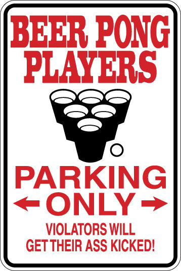 BEER PONG PLAYERS ONLY Violators Will Get Their Ass Kicked Funny Sign