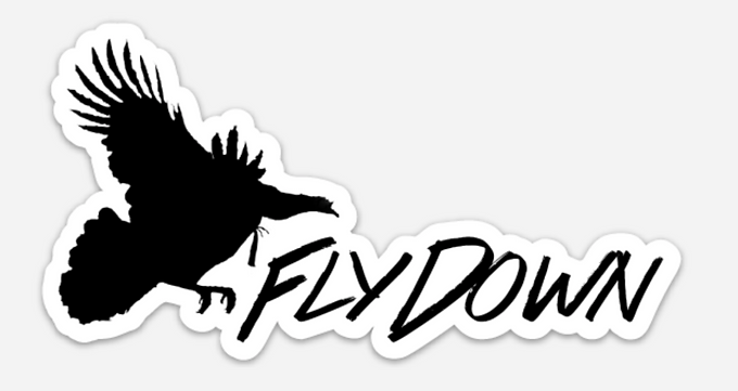 Fly Down Already TURKEY Hunting Window Decal Sticker