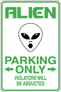 ALIEN Parking Only Violators will ABDUCTED Funny Sign
