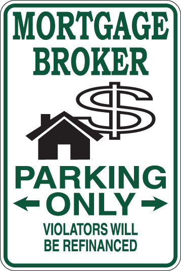 MORTGAGE BROKER Parking Only Violators will BE REFINANCED Funny Sign