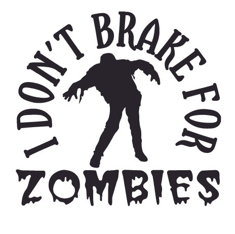 I DON'T BRAKE FOR ZOMBIES! Decal Sticker