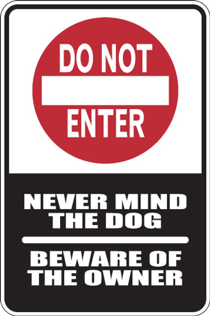 DO NOT ENTER Beware of the Owner Funny Sign