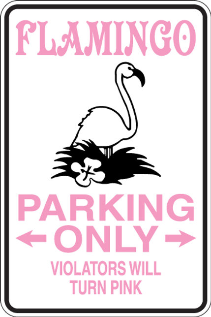FLAMINGO Parking Only Violators Will TURN PINK Funny Sign