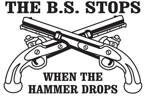 THE BS STOPS WHEN THE HAMMER DROPS Gun Decal Sticker