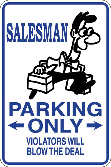 SALESMAN Parking Only, Violators will BLOW THE DEAL Funny Sign