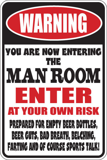 WARNING You Are Now Entering The Man Room Funny Sign