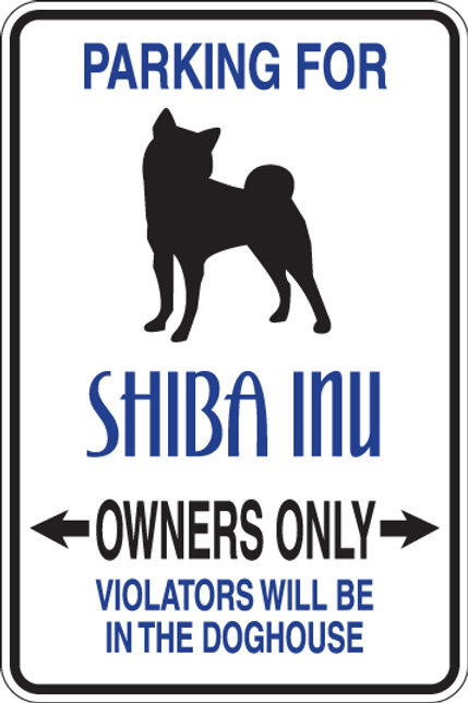 PARKING Shiba Inu OWNERS ONLY Violators Will Be In The DogHouse Sign