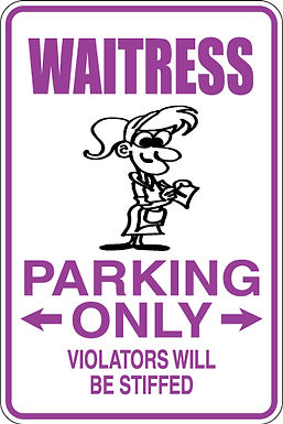 WAITRESS Parking Only Violators will be STIFFED Funny Sign
