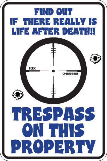 Find Out if There is LIFE AFTER DEATH Tresspass Here n See Funny Sign