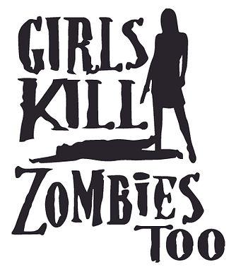 GIRLS KILL ZOMBIES TOO Decal Sticker