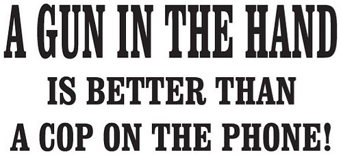 A GUN IN THE HAND IS BETTER THAN A COP ON THE PHONE Decal Sticker