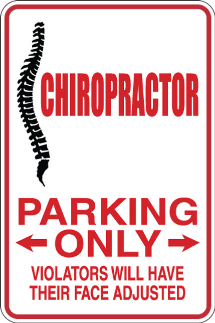 CHIROPRACTOR Parking Only All Others WILL HAVE THEIR HEAD ADJUSTED Funny Sign