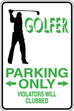 GOLFER PARKING ONLY 2 All Others Will Be CLUBBED Funny Sign