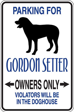 PARKING for Gordon Setter OWNERS ONLY Violators will be in Dog House Sign