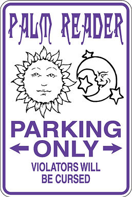 PALM READER Parking Only Violators will BE CURSED Funny Sign