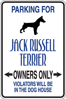 PARKING Jack Russell Terrier OWNERS ONLY Violators Will Be In The DogHouse Sign