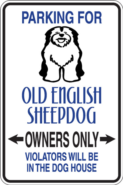 PARKING Old English Sheepdog OWNERS ONLY Violators Will Be In Doghouse Sign