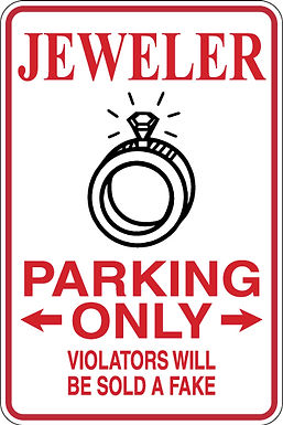 JEWELER Parking Only Violators will BE SOLD A FAKE Funny Si
