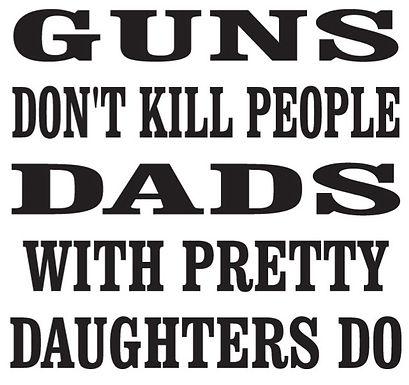 GUNS don't kill people DADS DO Gun Decal Sticker